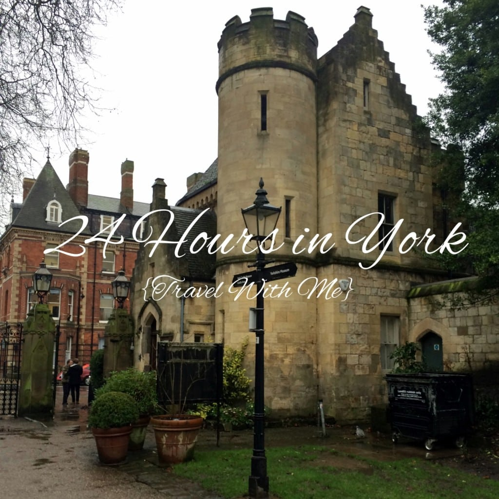 Travel With Me // 24 Hours in York