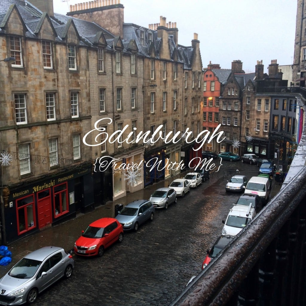 Travel With Me // Edinburgh