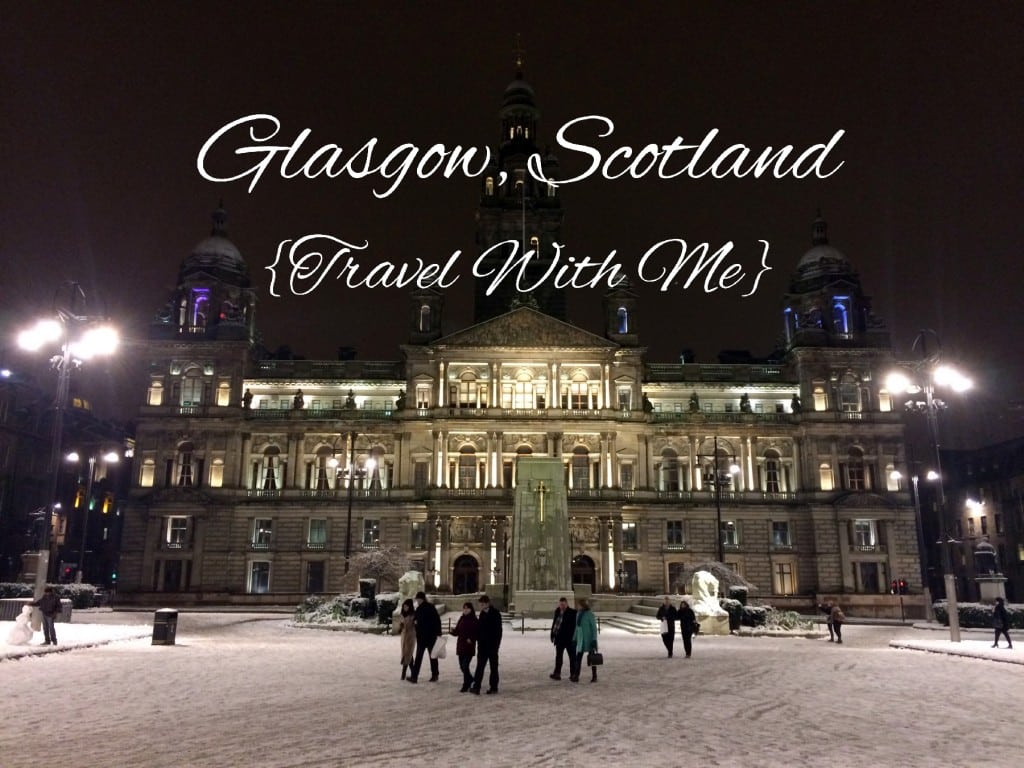 Travel With Me // A Weekend in Glasgow