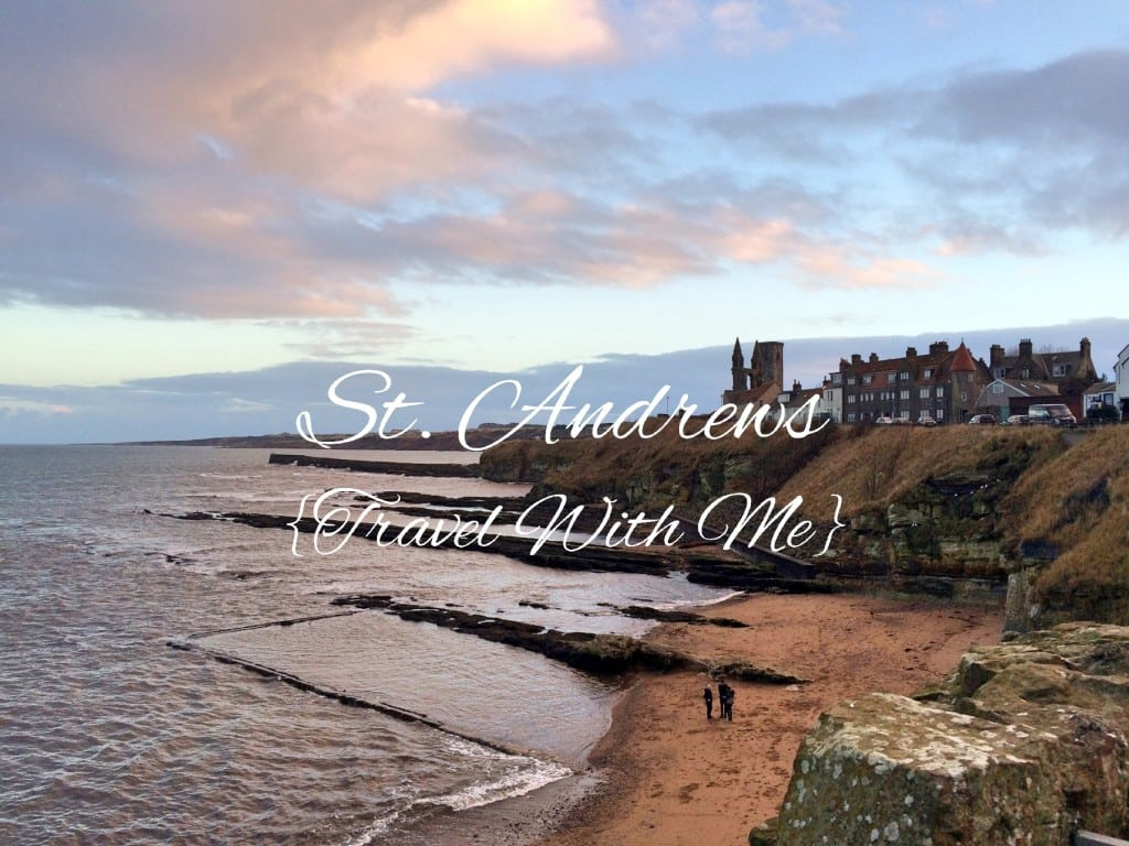 Travel With Me // An Afternoon in St. Andrews