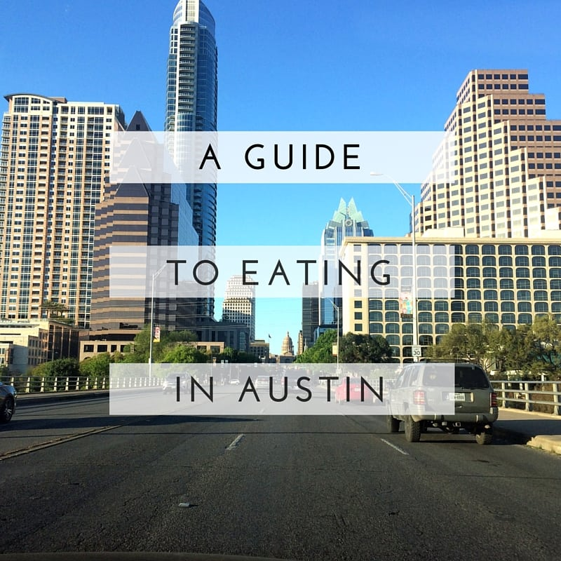 A Guide to Eating in Austin