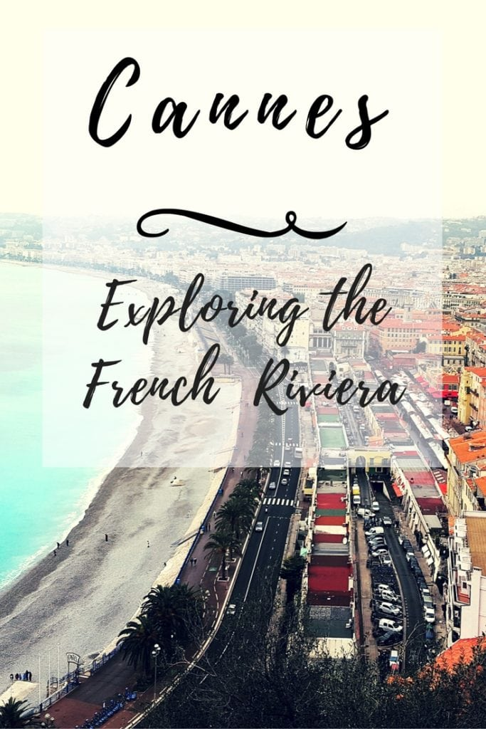 Exploring the French Riviera_Cannes_Pinterest