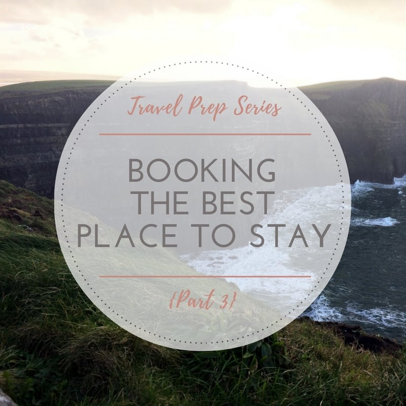 Travel Prep Series_Booking the Best Place to Stay_Regular