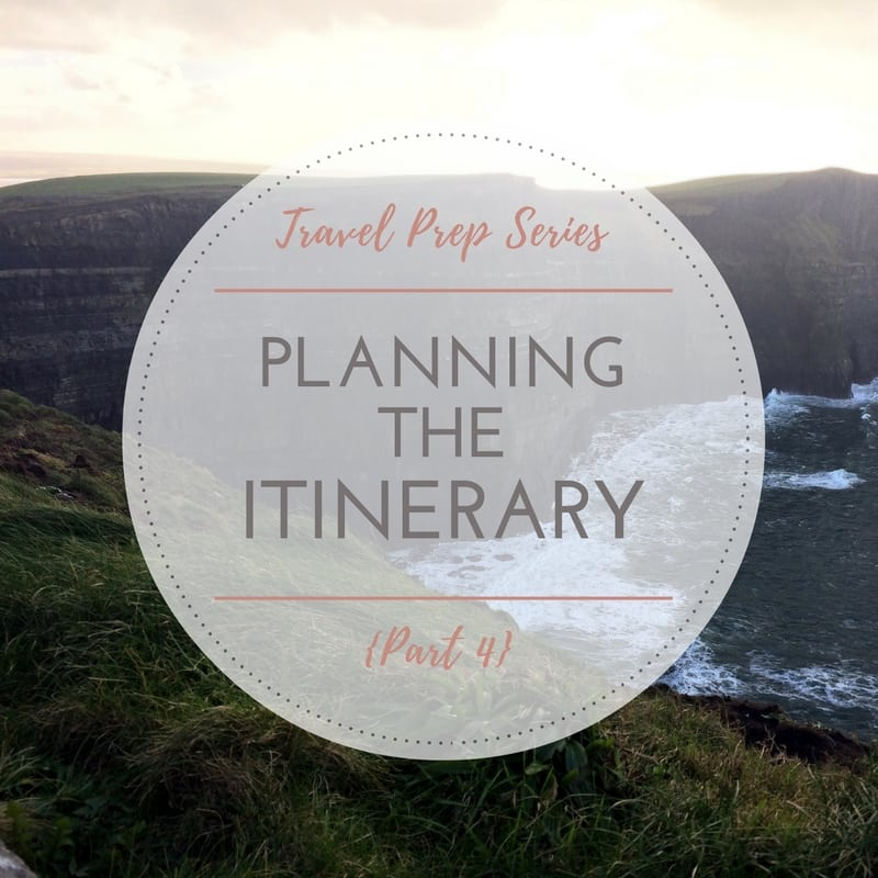 8 Steps to Planning the Perfect Itinerary | Travel Prep Series