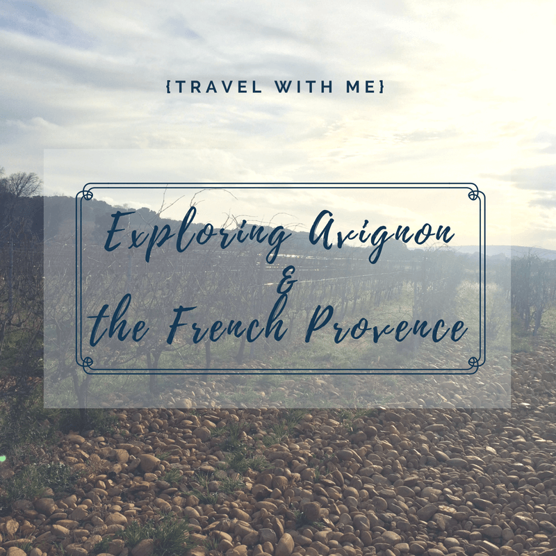 Travel With Me // Exploring Avignon & the French Provence