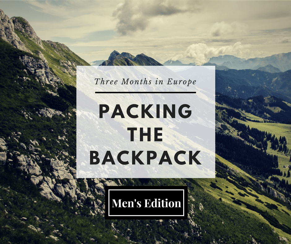Guest Post: Men's Guide to Packing for a Winter European Backpacking Trip