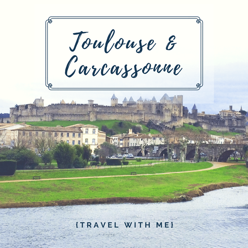 Travel With Me // Toulouse & the Real Carcassonne