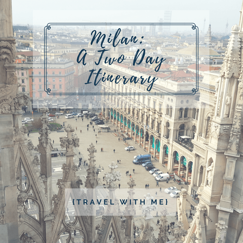 Travel With Me // Milan in Two Days