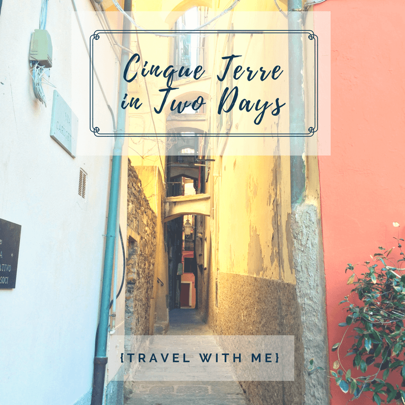 Travel With Me // Cinque Terre in Two Days