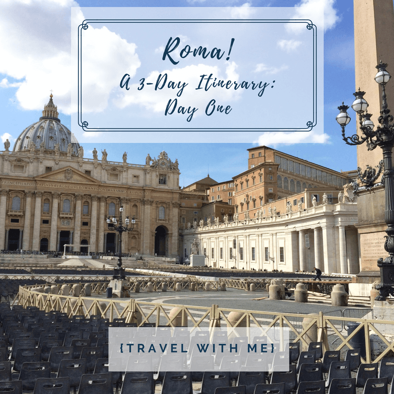 Travel With Me // Roma! (Part 1)