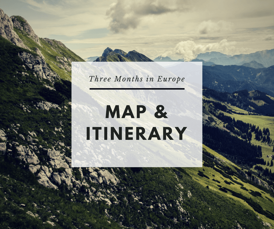 Three Months in Europe: Map & Itinerary