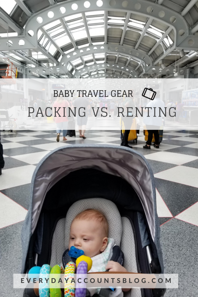 Baby Travel Gear | Packing vs. Buying | Traveling with Baby | EverydayAccountsBlog.com