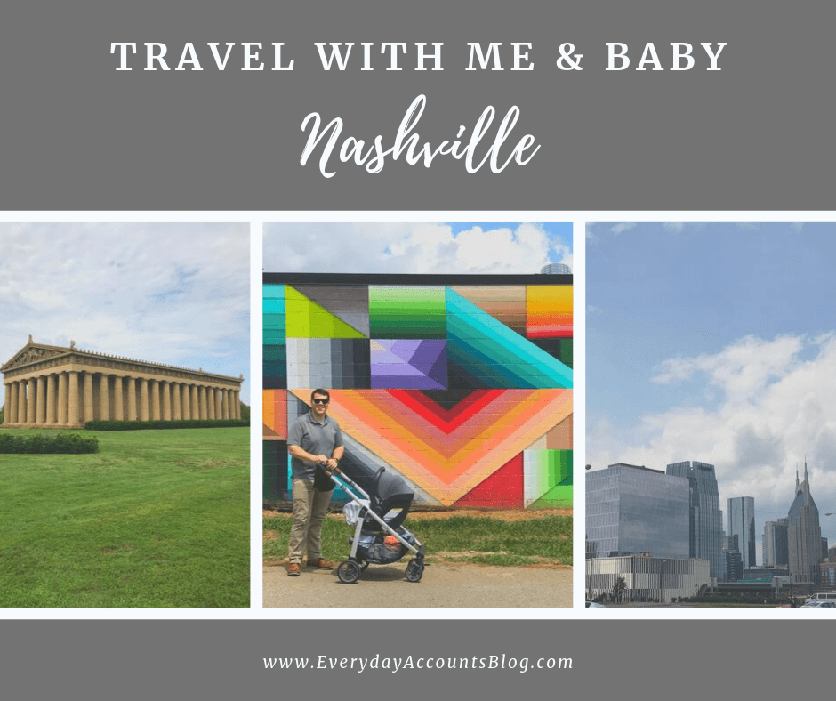Travel With Me & Baby | Nashville | Traveling with Baby | EverydayAccountsBlog.com