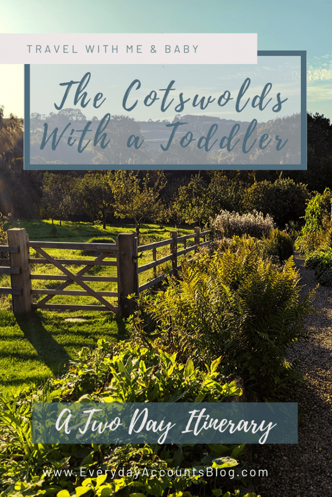 The Cotswolds with a Toddler _ Travel with Me & Baby _ EverydayAccountsBlog.com _ Pinterest